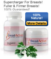 Breast Actives enhancement cream and pill